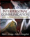 Interpersonal Communication and Human Relationships, Knapp, Mark L. and Vangelisti, Anita L., 0205543723