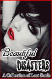 Beautiful Disasters a Collection of Lost Souls, Zoey Sweete and Eris Kelli, 1494843722