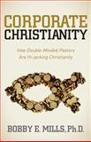 Corporate Christianity, Bobby E. Mills, 1614483728