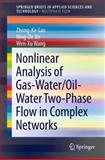 Nonlinear Analysis of Gas-Water/Oil-Water Two-Phase Flow in Complex Networks, Jin, Ning-De and Gao, Zhong-Ke, 3642383726