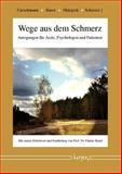 Wege Aus Dem Schmerz : Anregungen Für Ärzte, Psychologen und Patienten, Curschmann, Dieter and Baust, Holger, 3832533729