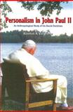 Personalism in John Paul II : An Anthropological Study of His Social Doctrines, Varghese, Kleetus K., 8170863724