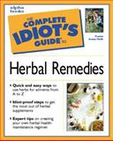 Complete Idiot's Guide to Herbal Remedies, Alpha Development Group Staff and Frankie Avalon Wolfe, 0028633725