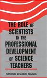 The Role of Scientists in the Professional Development of Science Teachers, Committee on Biology Teacher Inservice Programs and National Research Council, 030910372X