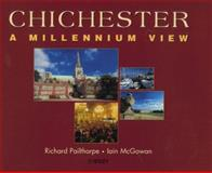 Chichester : A Millennium View, Pailthorpe, Richard and McGowan, Lain, 047161372X