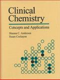 Clinical Chemistry : Concepts and Applications, Anderson, Shauna C. and Cockayne, Susan, 0721633722