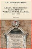 Lincolnshire Church Notes Made by William John Monson, FSA, 1828-1840, Monson, John, 090150372X