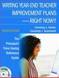 Writing Year-End Teacher Improvement Plans-Right Now!! : The Principal's Time-Saving Reference Guide, Barker, Cornelius L. and Searchwell, Claudette J., 1412963729