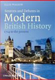 Sources and Debates in Modern British History : 1714 to the Present, , 1444333720