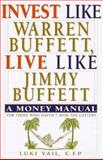 Invest Like Warren Buffett, Live Like Jimmy Buffett, Luki Vail, 1559723726