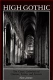 High Gothic : The Classic Cathedrals of Chartres, Reims, Amiens, Jantzen, Hans, 0691003726