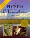 The Florida Everglades, Connie Toops, 0896583724