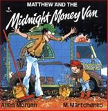 Matthew and the Midnight Money Van, Allen Morgan, 0920303722