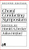 Choral Conducting Symposium, Decker, Harold A. and Herford, Julius, 0131333720