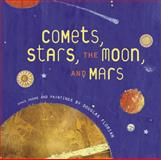 Comets, Stars, the Moon, and Mars, Douglas Florian, 0152053727