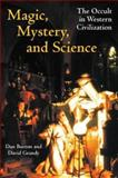 Magic, Mystery, and Science : The Occult in Western Civilization, Burton, Dan and Grandy, David, 0253343720