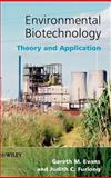 Environmental Biotechnology : Theory and Application, Evans, Gareth M. and Furlong, Judith C., 0470843721