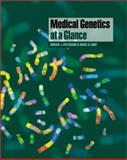 Medical Genetics at a Glance, Pritchard, D. J. and Korf, Bruce R., 0632063726
