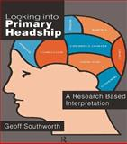 Looking into Primary Headship, Geoff Southworth, 0750703725