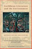 Caribbean Literature and the Environment : Between Nature and Culture, , 0813923727