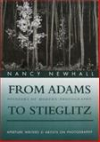 From Adams to Stieglitz, Nancy Newhall, 0893813729