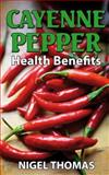 Cayenne Pepper Health Benefits, Nigel Thomas, 1492143723