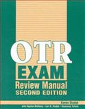OTR Exam Review Manual, Sladyk, Karen and McGeary, Signian, 1556423721