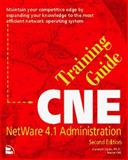 CNE Training Guide : NetWare 4.1 Administration, Sian, Karanjit, 1562053728