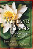 Wetland Plants : Biology and Ecology, Cronk, Julie K. and Fennessy, M. Siobhan, 1566703727