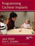 Programming Cochlear Implants, Wolfe, Jace and Schafer, Erin, 1597563722