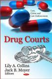 Drug Courts, Collins, Lily A. and Moyer, Jack B., 1612093728