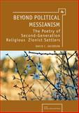 Beyond Political Messianism, David C. Jacobson, 1934843725