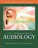 Introduction to Audiology, Frederick N. Martin, John Greer Clark, 0133783723