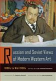 Russian and Soviet Views of Modern Western Art, 1890s to Mid-1930s, Dorontchenkov, Ilia, 0520253728