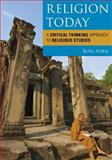 Religion Today : A Critical Thinking Approach to Religious Studies, Aden, Ross, 0742563723