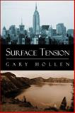 Surface Tension, Gary Hollen, 1413783724