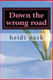 Down the Wrong Road, heidi park, 1495963721