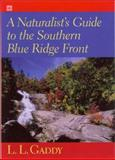 A Naturalist's Guide to the Southern Blue Ridge Front, L. L. Gaddy, 1570033722