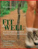 Fit and Well : Core Concepts and Labs in Physical Fitness and Wellness, Fahey, Thomas D. and Insel, Paul M., 0073523720