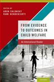 From Evidence to Outcomes in Child Welfare, , 0199973725