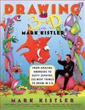 Drawing in 3-D with Mark Kistler, Mark Kistler, 0684833727