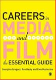 Careers in Media and Film : The Essential Guide, Healy, Ros J. and Mazierksa, Ewa, 1412923727