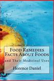 Food Remedies Facts about Foods and Their Medicinal Uses, Florence Daniel, 1482603721