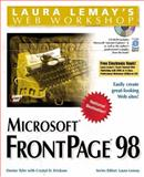 Laura Lemay's Web Workshop : Microsoft Frontpage 98, Tyler, Denise, 1575213729