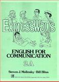 Expressways Bk. 2A : English for Communication, Molinsky, Steven J. and Bliss, Bill, 0132983737