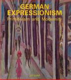 German Expressionism : Primitivism and Modernity, Lloyd, Jill, 0300043732