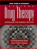 Study Guide to Accompany Clinical Drug Therapy, Ropelewski and Ryan, 0397553730