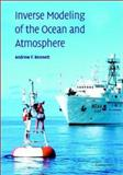Inverse Modeling of the Ocean and Atmosphere, Bennett, Andrew F., 0521813735