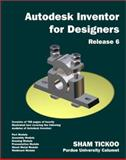 Autodesk Inventor for Designers Release 6, Sham Tickoo, 0966353730