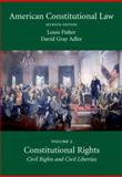 American Constitutional Law : Civil Rights and Civil Liberties, Fisher, Louis and Adler, David, 1594603731